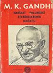 M. K. Gandhi Hakikat Yolundaki Tecrubelerimin Hikayesi