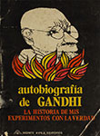 Autobiografia de Gandhi La Historia de Mis Experimentos Con La Verdad