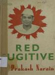 Red Fugitive : Jai Prakash Narain