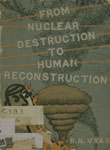 From Nuclear Destruction to Human Recontruction : (How to Conquer the H-Bomb)