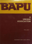 Bapu : A Unique Association : Volume I