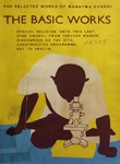 Selected Works of Mahatma Gandhi : Volume Four [The Basic Work]