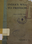 India's Will to Freedom : Writings and Speeches on the Present Situation