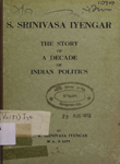 S. Srinivasa Iyengar : (The Story of a Decade of Indian Politics)