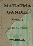 Mahatma Gandhi Volume I The Early Phase