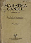 Mahatma Gandhi Volume III, The Birth of Satyahgraha