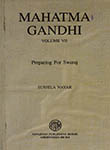 Mahatma Gandhi Volume VII Preparing for Swaraj