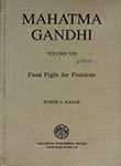 Mahatma Gandhi Volume VIII Final Fight for Freedom