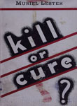 Kill or Cure?