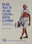 Bliss Was It To Be Young- With Gandhi